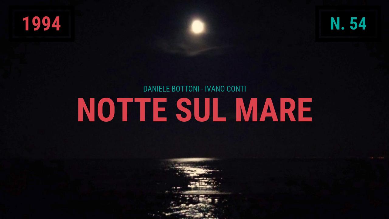 54 – Notte sul mare (1994)