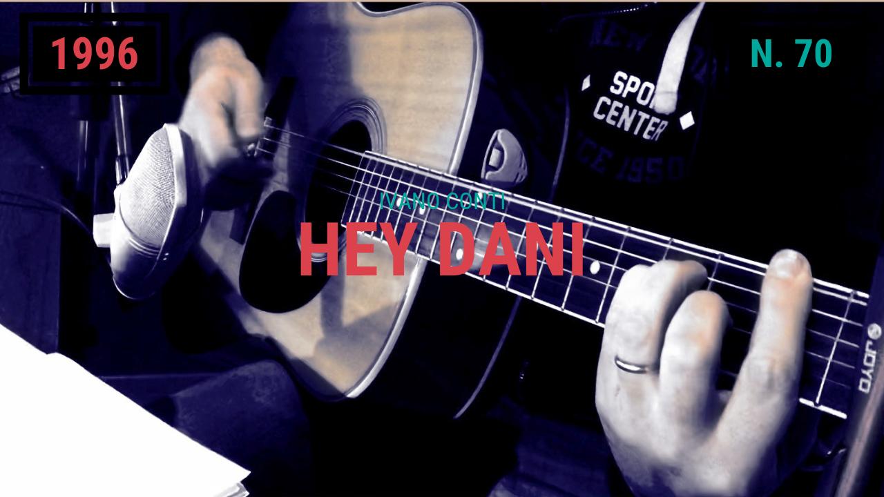 70 – Hey Dani (1996)