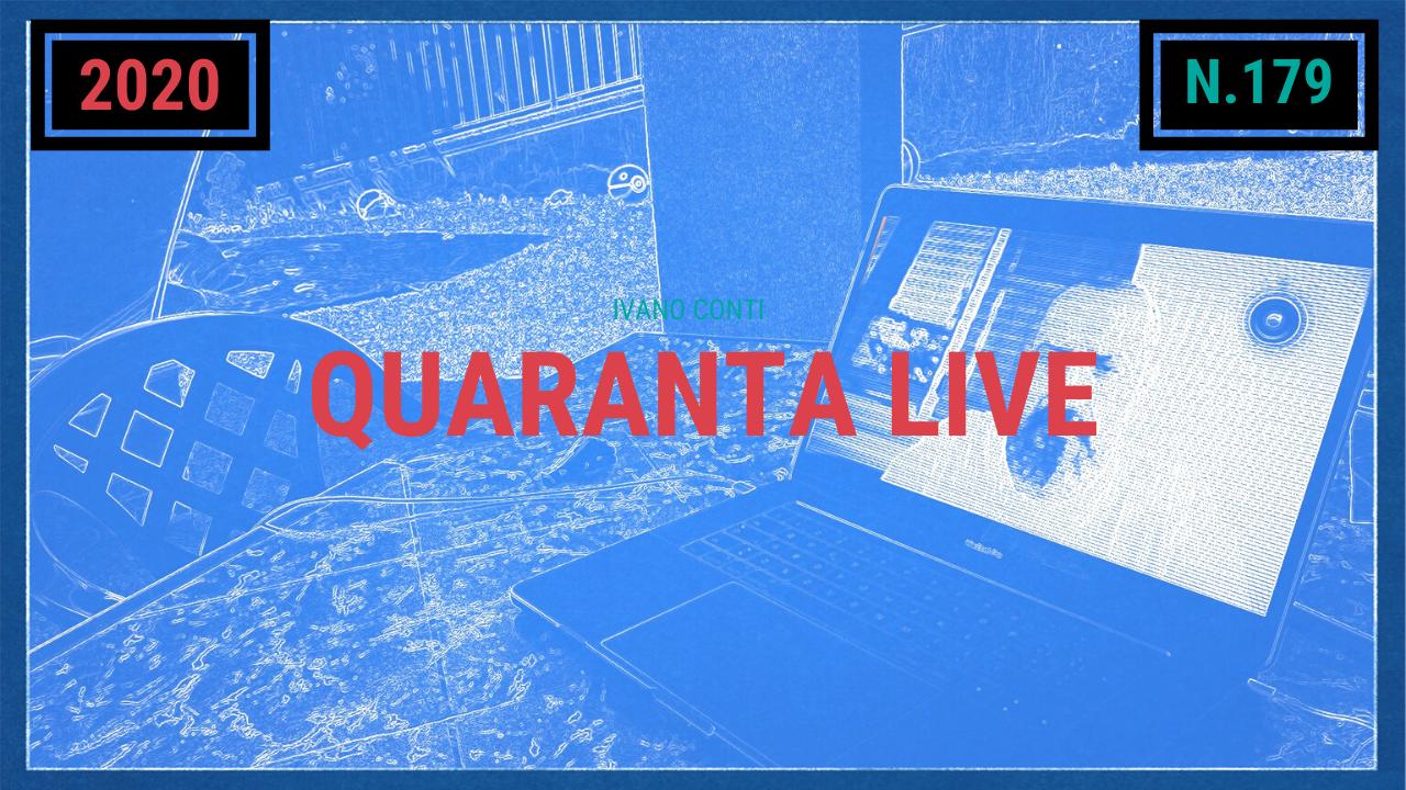 179 – Quaranta live (2020)